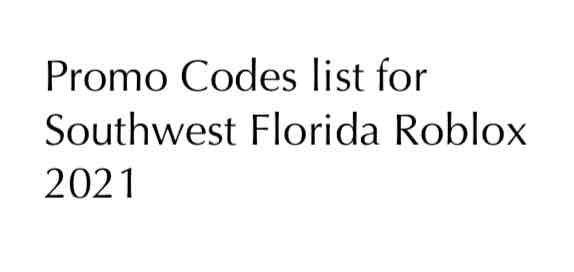 Promo Codes list for Southwest Florida Roblox 2021