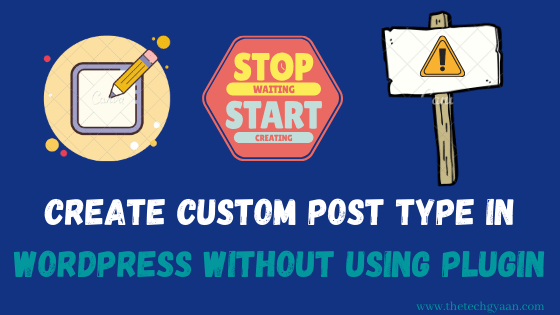 How To Create Custom Post Type In WordPress without Plugin.