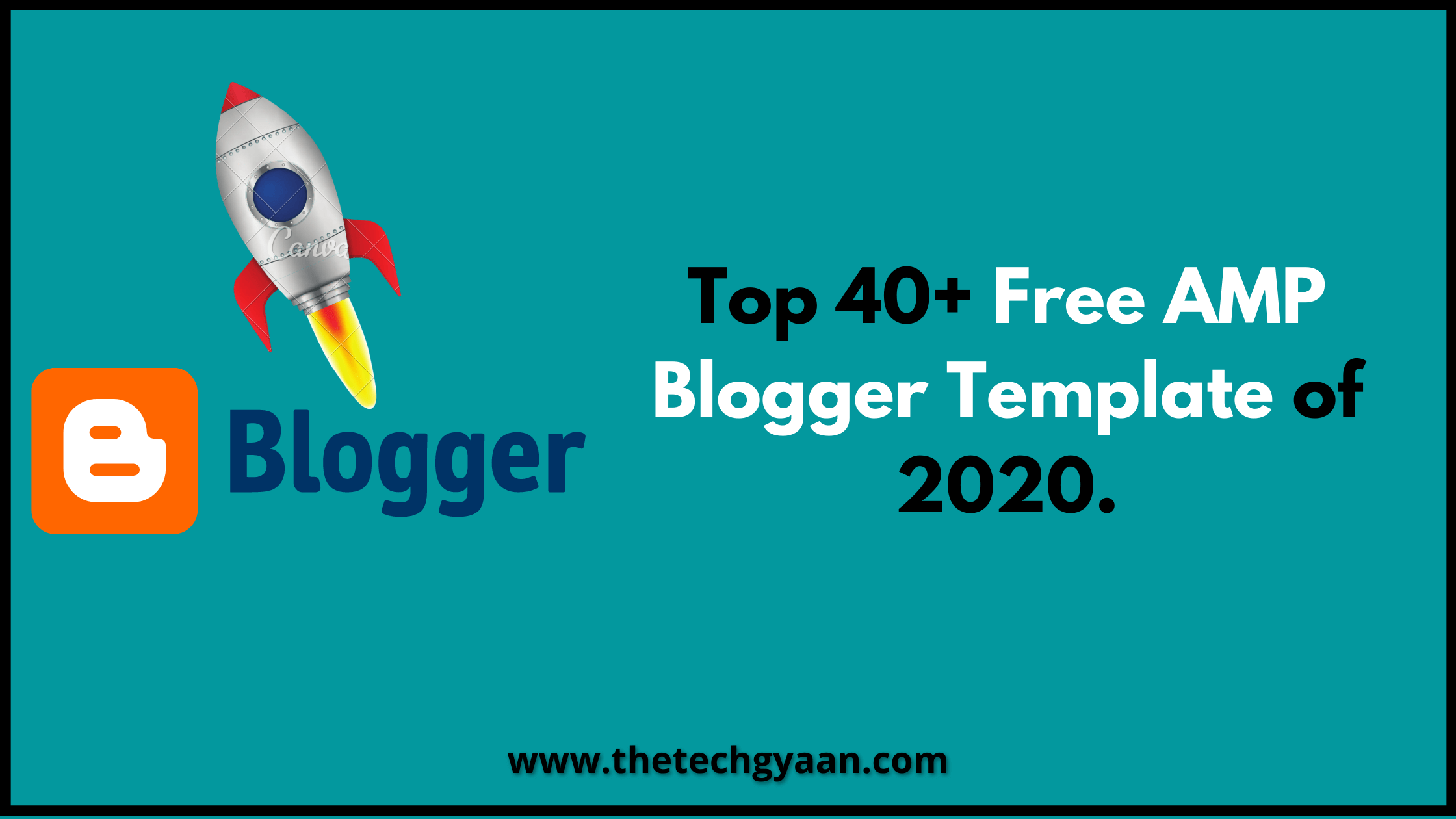 Top 40+ Free AMP Blogger Template of 2020.