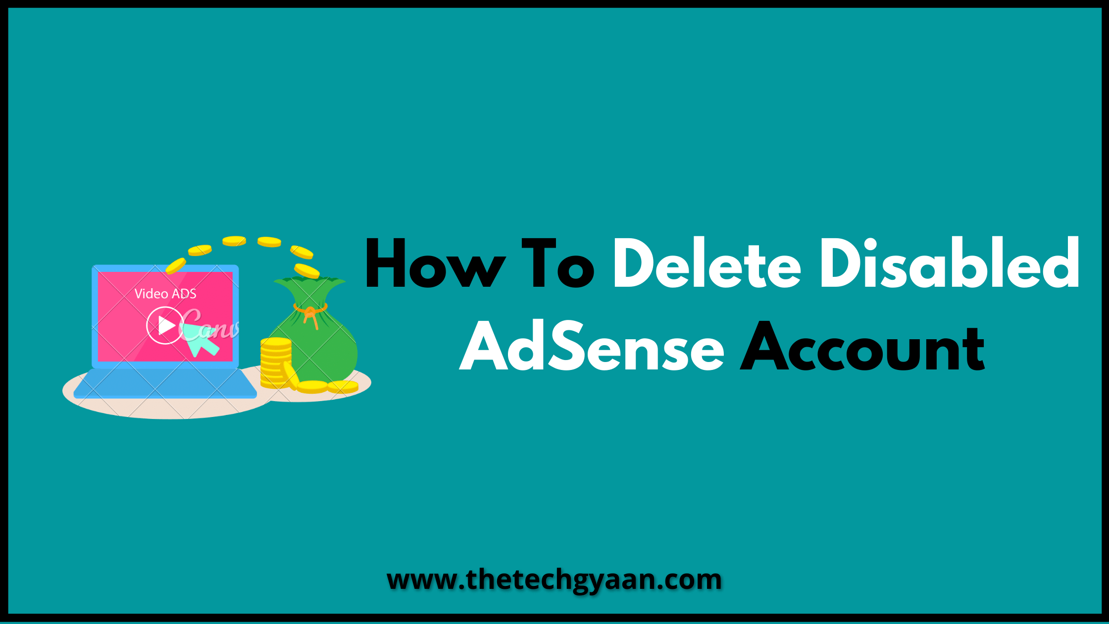 How To Delete Disabled AdSense Account