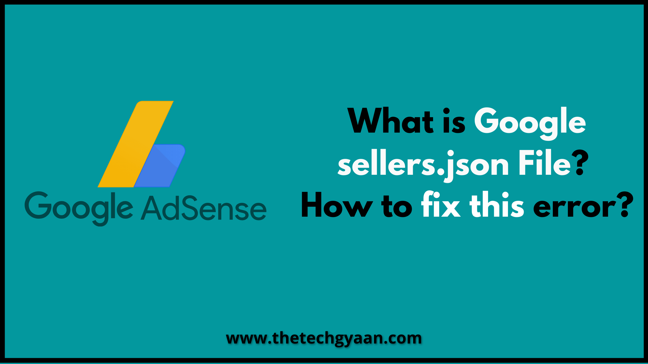 What is Google sellers.json File? How to fix this error?