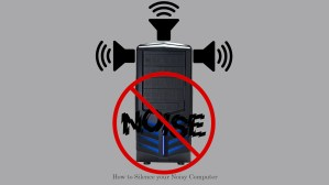 How to Silence your Noisy Computer thetechhacker