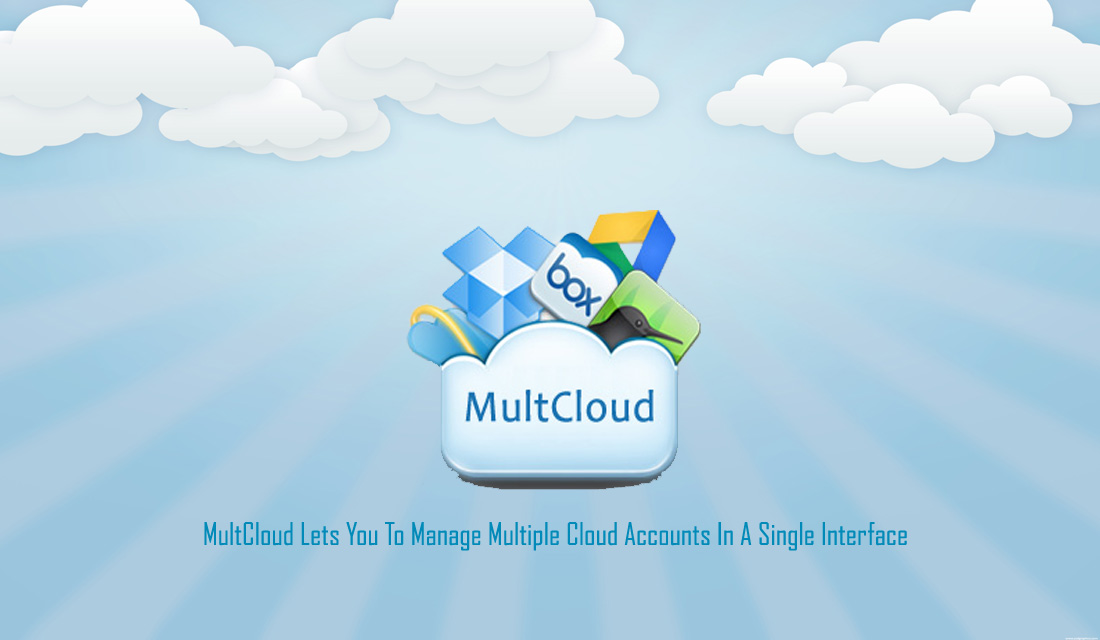 MultCloud Lets You To Manage Multiple Cloud Accounts Using Single Interface