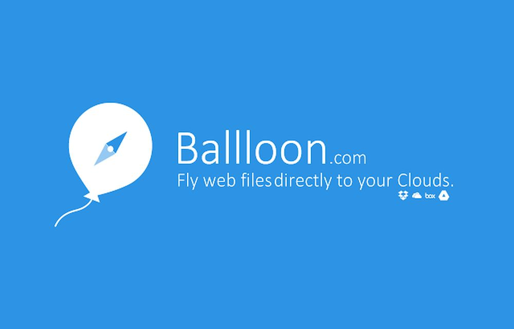 Save Internet Files Directly To Google Drive or Dropbox With Ballloon Chrome Extension