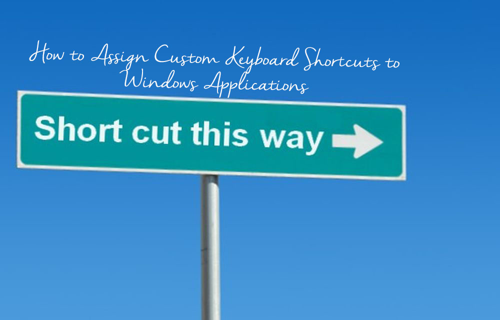 How to Assign Custom Keyboard Shortcuts to Windows Applications