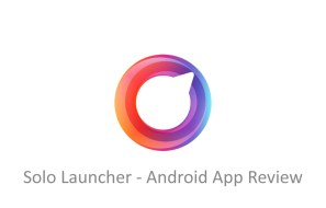 Solo Launcher - Android App Review