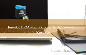 Tuneskit DRM Media Converter for Windows – DRM Removal Software Review