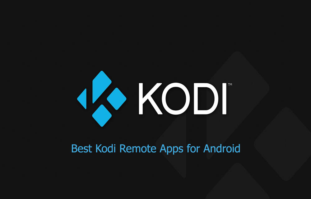 7 Best Kodi Remote Apps for Android