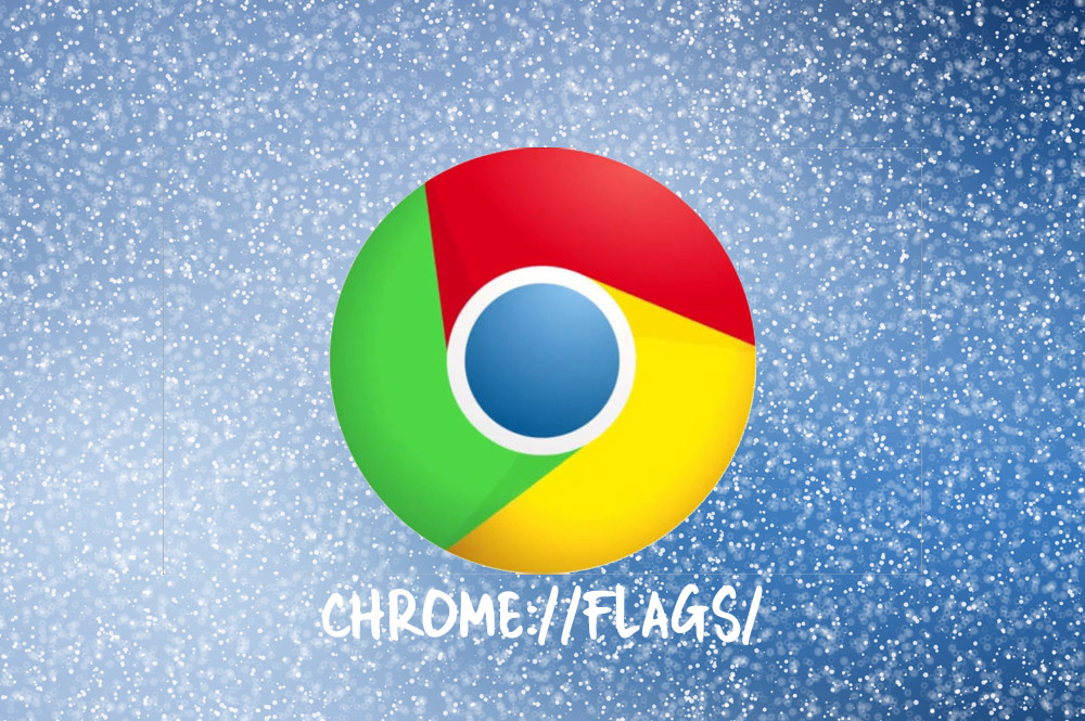 What are Chrome Flags? How to use Them for Better Browsing Experience?