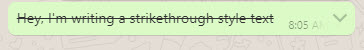 Using strikethrough style in WhatsApp