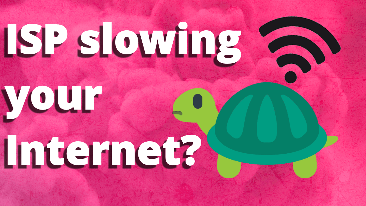 How can you tell if your ISP is deliberately slowing your internet speed?