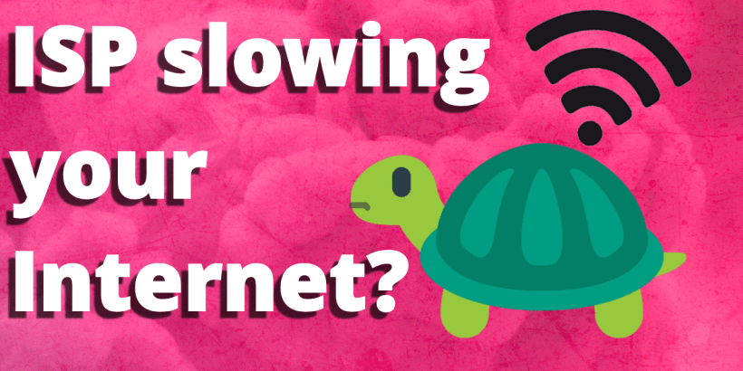 Is your ISP slowing down your speed?