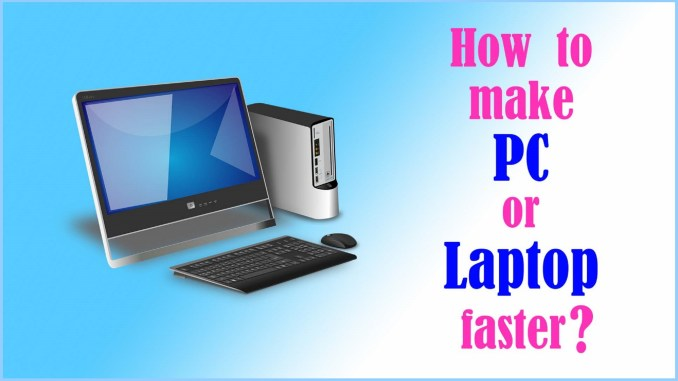 how to make Laptop Faster
