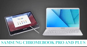 Samsung Chromebook Pro and Plus Review