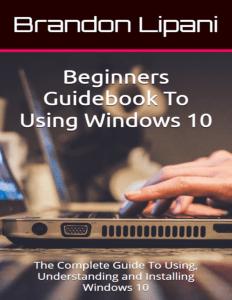 Beginners Guidebook To Using Windows 10