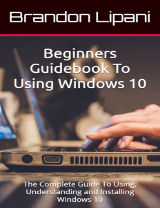 Beginners Guidebook To Using Windows 10