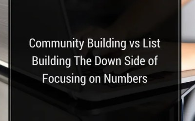 Community Building vs List Building The Down Side of Focusing on Numbers