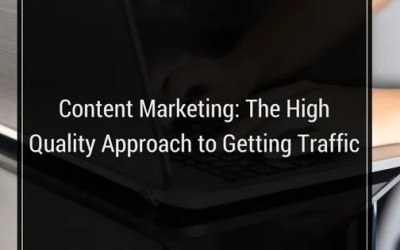 Content Marketing: The High Quality Approach to Getting Traffic
