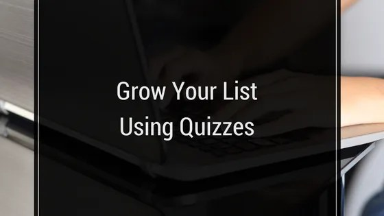 Grow your list using Quizzes