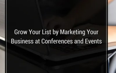 Grow Your List by Marketing Your Business at Conferences and Events