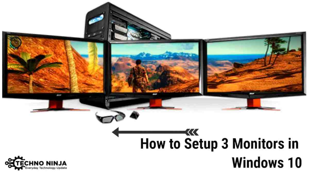 How To Setup 3 Monitors In Windows 10