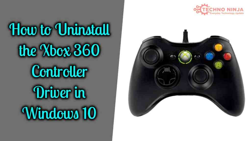 How to Uninstall the Xbox 360 Controller Driver in Windows 10