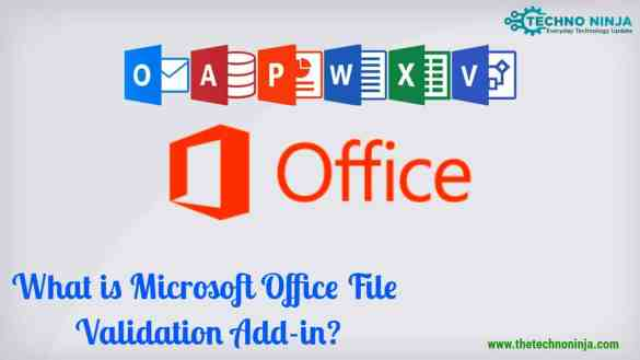 What is Microsoft Office File Validation Add-in?