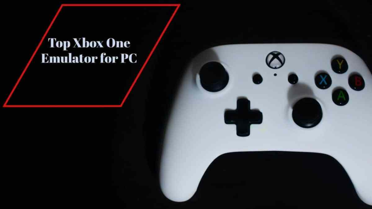 Top Xbox One Emulator for PC