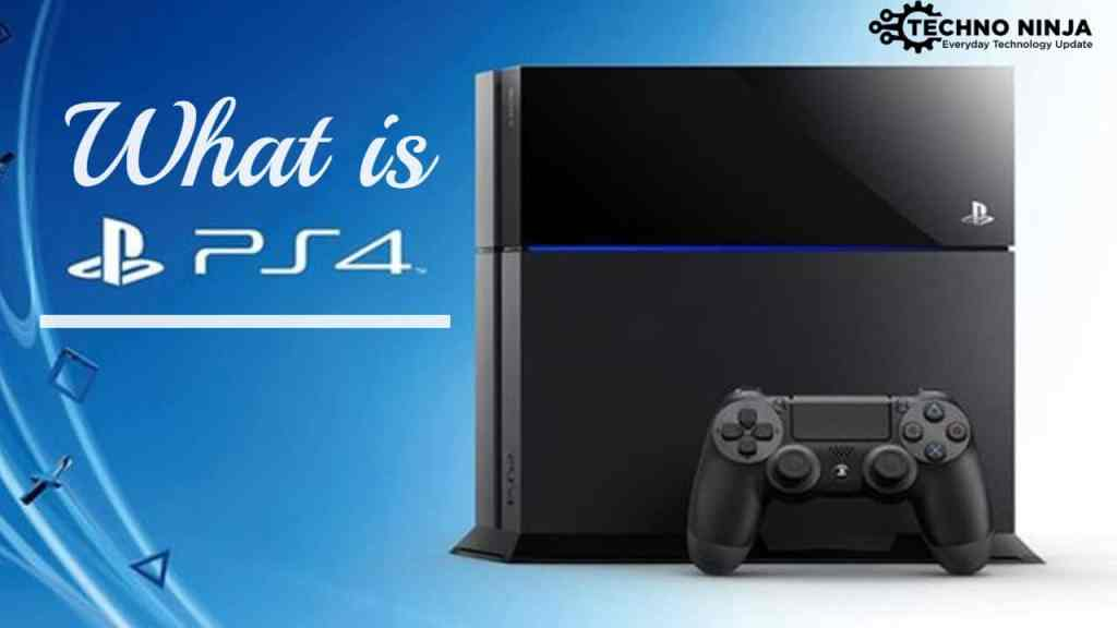 What is PS4?