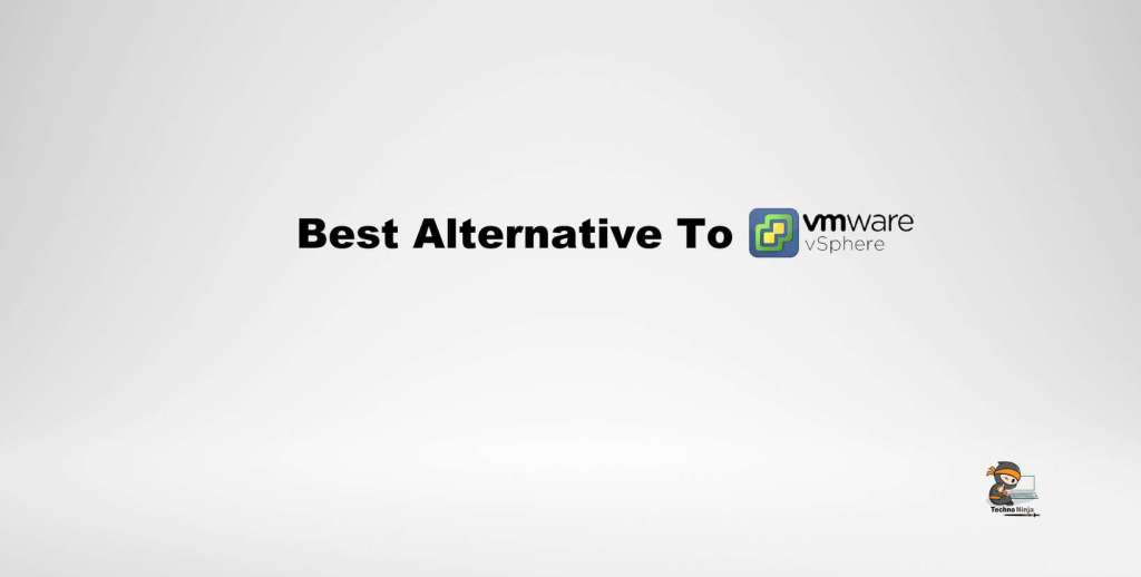 Best Alternative To VMWare vSphere