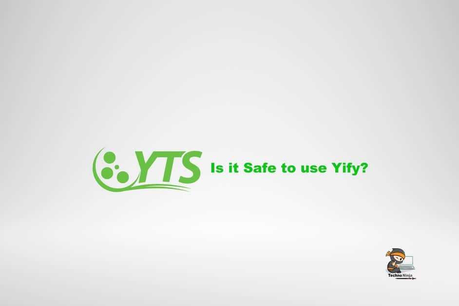 Is it Safe to use Yify?