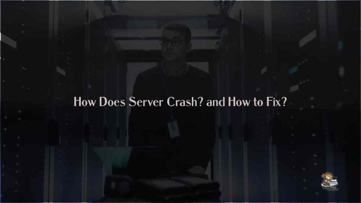 How Does Servers Crash and How to Fix?