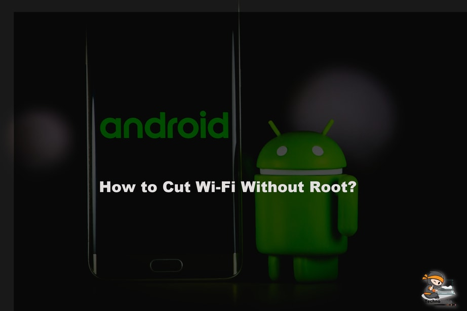 How to Cut Wi-Fi Without Root?