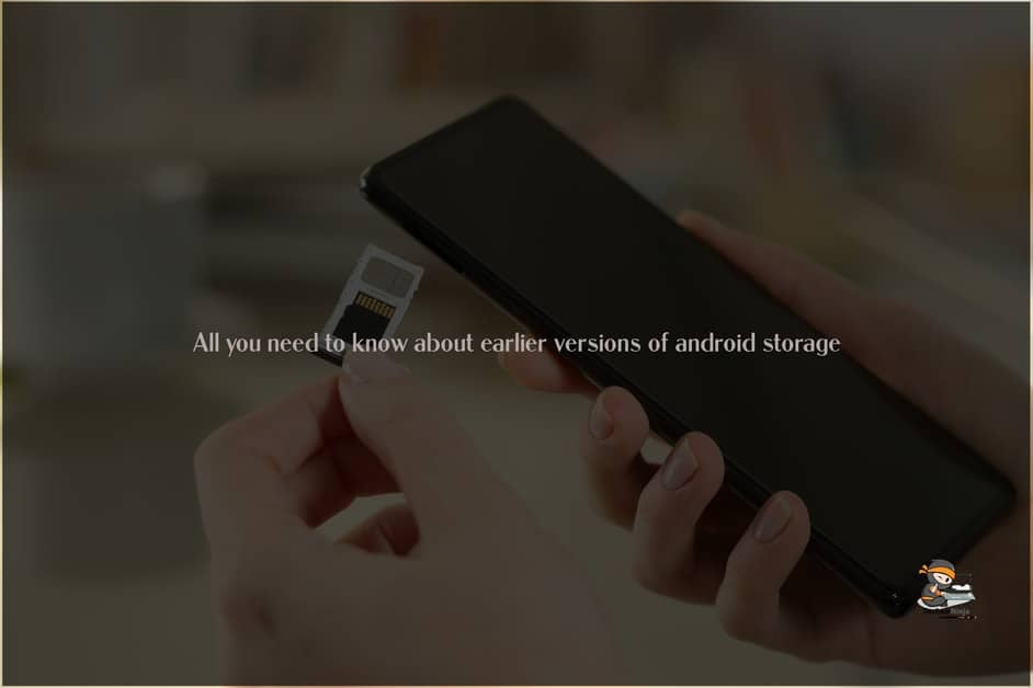 All you need to know about earlier versions of android storage