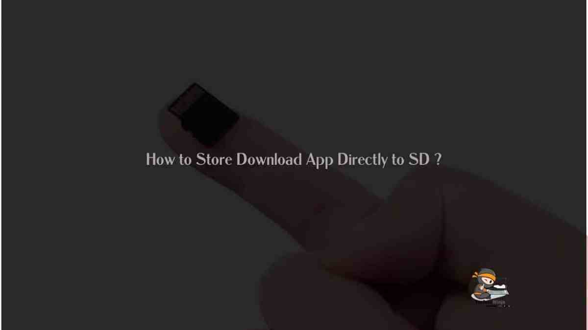 How to Store Download App Directly to SD Card?