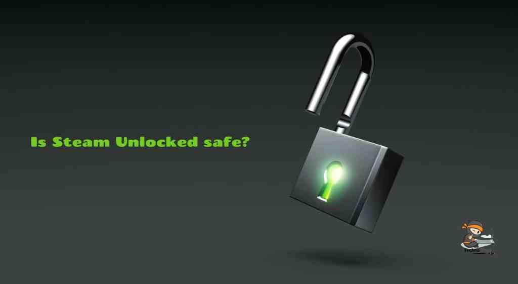 Is Steam Unlocked safe?