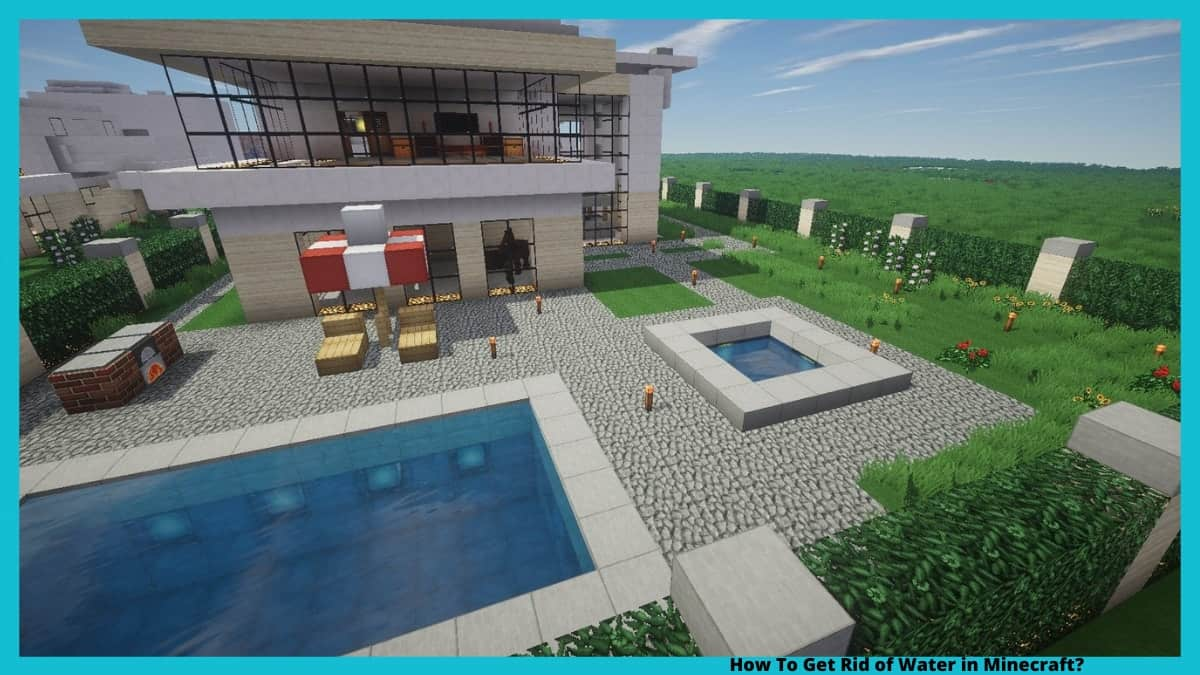 How To Get Rid of Water in Minecraft?