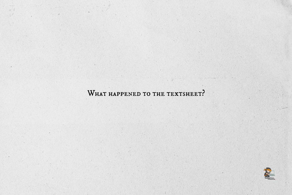 What happened to the textsheet?