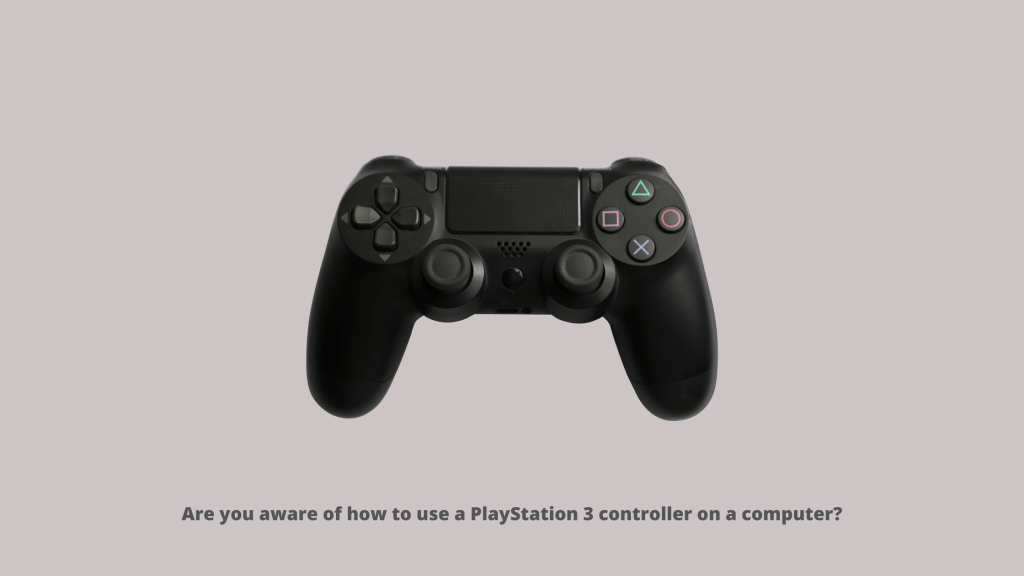 Are you aware of how to use a PlayStation 3 controller on a computer?