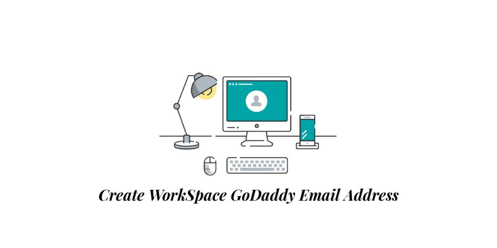 Create WorkSpace GoDaddy Email Address
