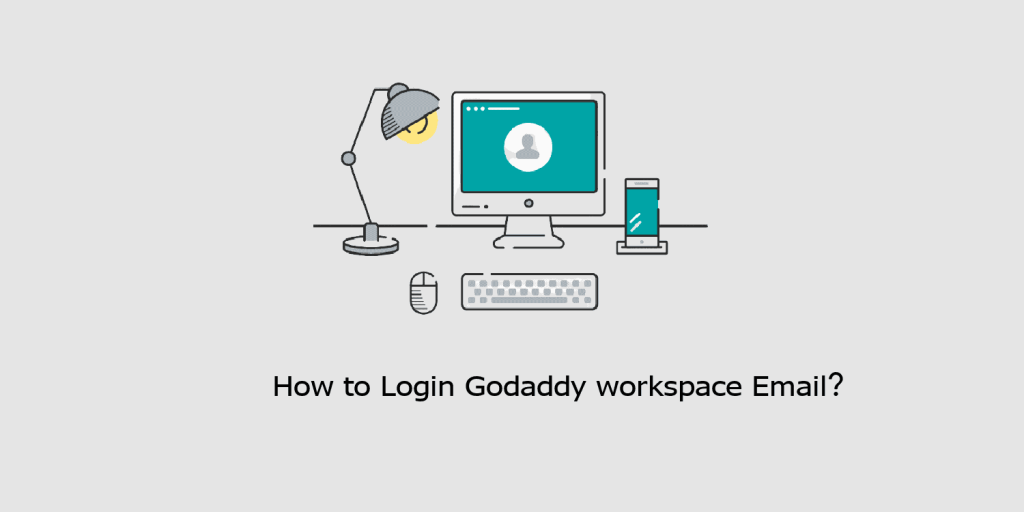How to Login Godaddy workspace Email?