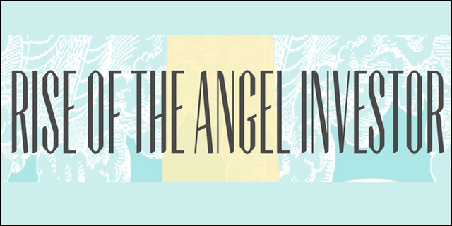 Rise Of The Angel Investor [Infographic]