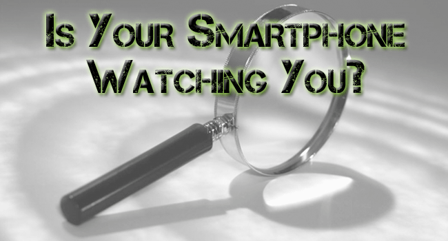 Is Your Smartphone Watching You?