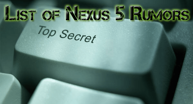 Secret Nexus 5 Rumors