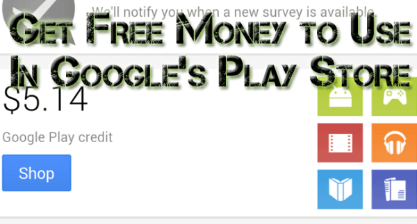 Free Money to Use in the Play Store, Compliments of Google