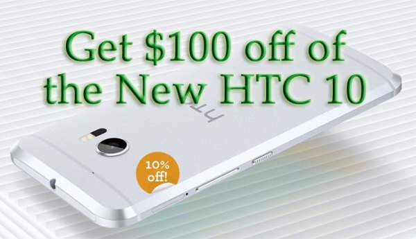 Get $100 off the New HTC 10 Sale Price