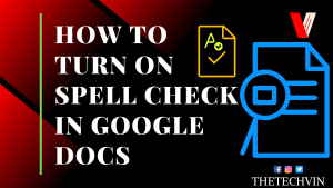 How to Turn On Spell Check In Google Docs