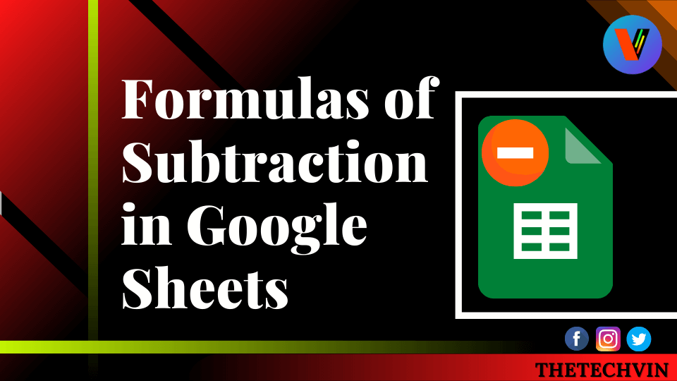 Formulas of Subtraction in Google Sheets