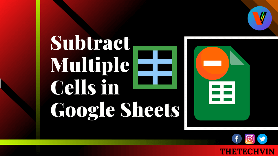How to Subtract Multiple Cells in Google Sheets