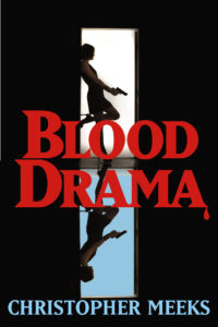 Blood Drama by Christopher Meeks Free